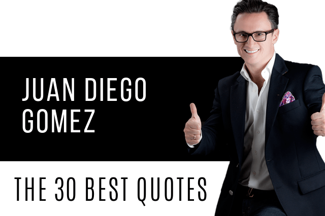 30 Quotes From Entrepreneur Juan Diego Gomez That'll Change Your Life